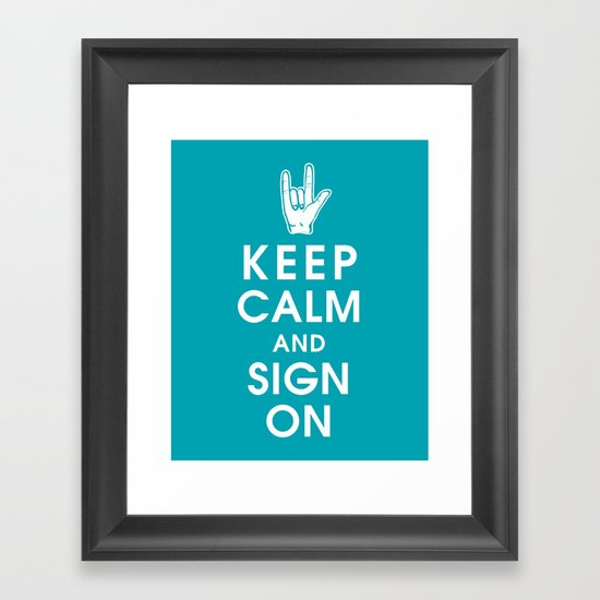 Keep Calm and Sign On Framed Art Print