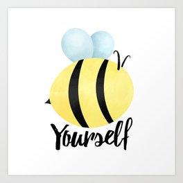 Bee Yourself Art Print