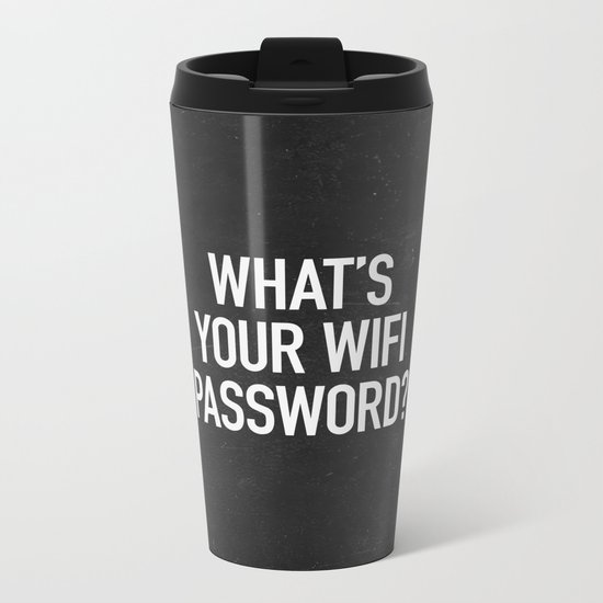 What's your wifi password? Metal Travel Mug
