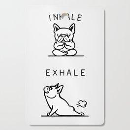Inhale Exhale French Bulldog Cutting Board