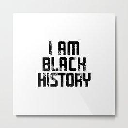 I AM BLACK HISTORY - Black Metal Print