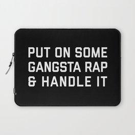 Gangsta Rap Funny Quote Laptop Sleeve