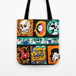 Try to laugh about it Tote Bag