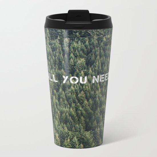 all you need Metal Travel Mug