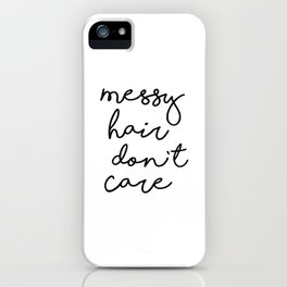 Messy Hair Don't Care black and white quotes minimalism typography design home wall decor iPhone Case