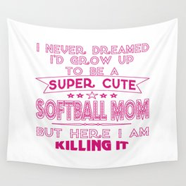 SUPER CUTE A SOFTBALL MOM Wall Tapestry