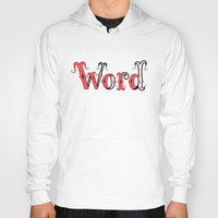 word Hoodies featuring Word by greckler