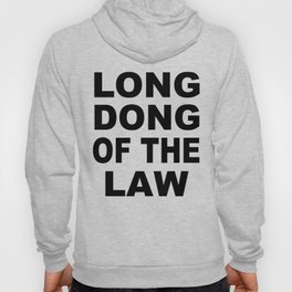 Long Dong Of The Law Hoody