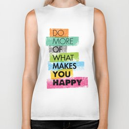 Do More Of What Makes You Happy. Inspiring Creative Motivation Quote. Vector Typography Biker Tank