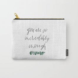 You are so incredibly enough, eucalyptus, watercolor, hand lettering Carry-All Pouch