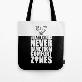 Lab No. 4 - Great Things Never Came From Comfort Zones Gym Motivational Quotes Poster Tote Bag