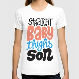 Baby Thighs T-shirt