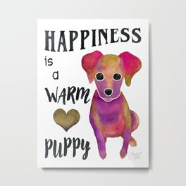 Happiness Is A Warm Puppy - Pink Metal Print