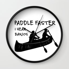 Paddle Faster I Hear Banjos Wall Clock