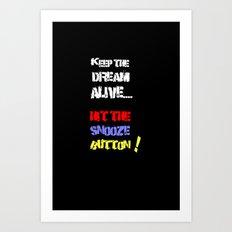 Keep the dream Art Print