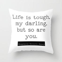 Life is Tough Throw Pillow