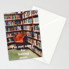 I'm not sorry for hating men Stationery Cards