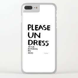 Please undress after entering my head Clear iPhone Case