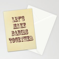 Let's Make Babies Together Stationery Cards