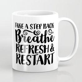 Breathe, Refresh & Restart Coffee Mug