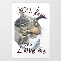 You know you love me Art Print