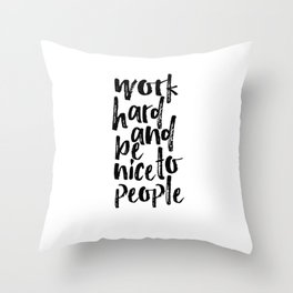 Work Hard and be Nice to People Modern Office Art Inspirational Poster Graduation Gift Art Print Throw Pillow