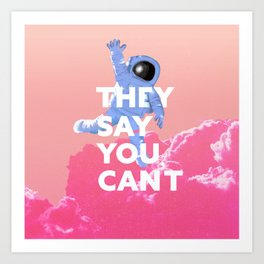 Prove Them Wrong! Art Print