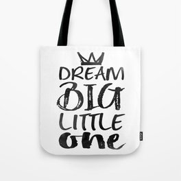 PRINTABLE Art,NURSERY DECOR,Dream Big Little One,Inspirational Quote,Motivational Print Tote Bag
