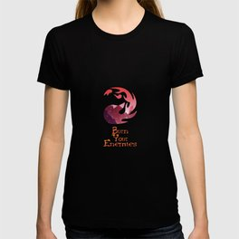 Burn your Enemies T-shirt