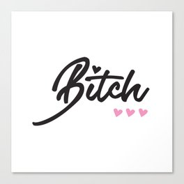 BITCH Canvas Print
