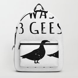 i was normal three goose geese goose ago Backpack