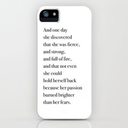 And one day she discovered that she was fierce, and strong. iPhone Case