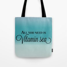 All You Need Is Vitamin Sea Tote Bag