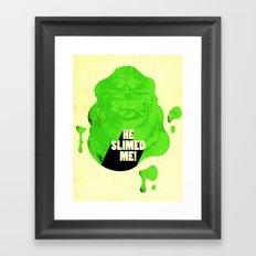 He Slimed Me! Framed Art Print