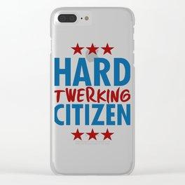 Hard Twerking Citizen Clear iPhone Case