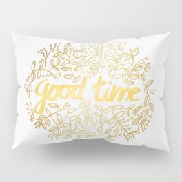Good Time Pillow Sham