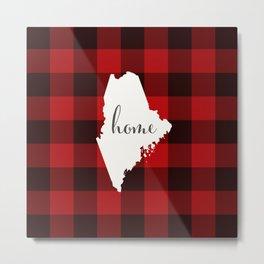Maine is Home - Buffalo Check Plaid Metal Print
