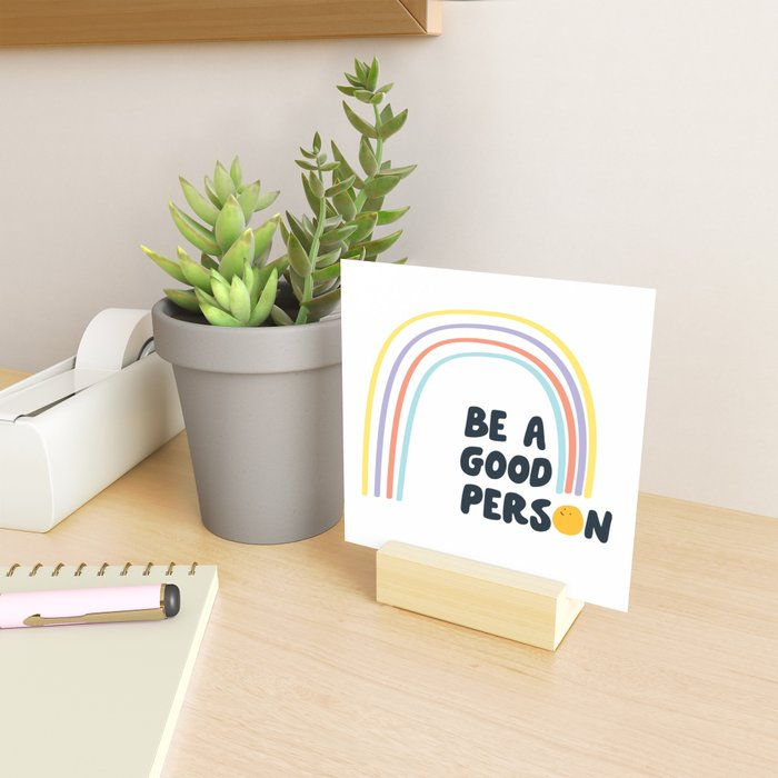 """Be a Good Person"" inspired by, Hannah Skvarla, The Little Market Mini Art Print"