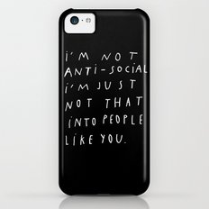 I AM NOT ANTI-SOCIAL Slim Case iPhone 5c