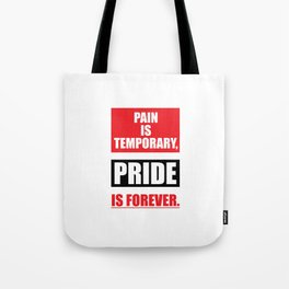 Lab No. 4 - Pain Is Temporary Pride Is Forever Gym Motivational Quotes Poster Tote Bag