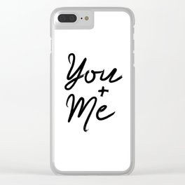 Printable Art You & Me Typography Art Inspirational Print Wall Art Motivational Print Clear iPhone Case