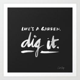 Dig It – White on Black Art Print