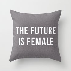 Future Is Female Quote Throw Pillow