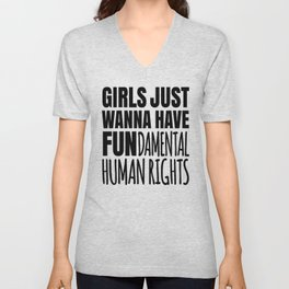 Girls Just Wanna Have Fundamental Human Rights Unisex V-Neck