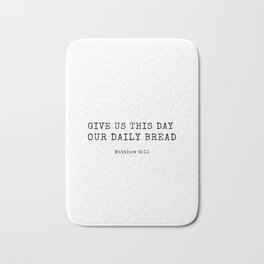 Matthew 6 11 #minimalist #bibleverse Bath Mat