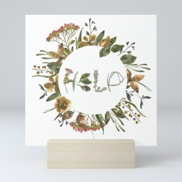 Nature screams - H E L P Mini Art Print