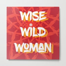 Wise wild woman Metal Print