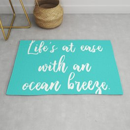 Life is at ease with an ocean breeze Rug