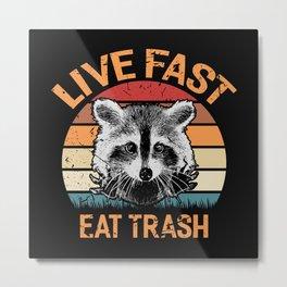 Live Fast Eat Trash Retro Raccoon Vintage Funny Metal Print