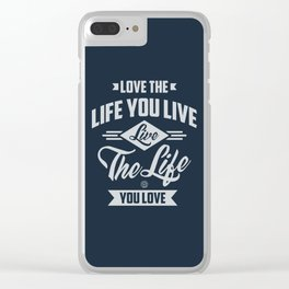 Love The Life - Motivation Clear iPhone Case